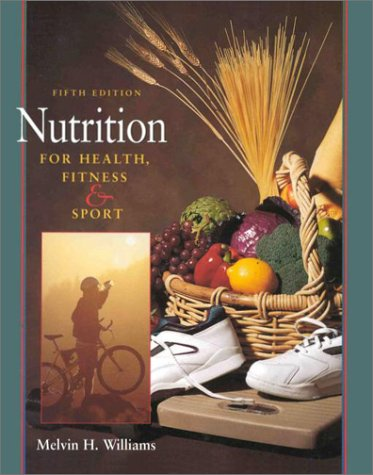 Nutrition For Health, Fitness, And Sport: Melvin H. Williams