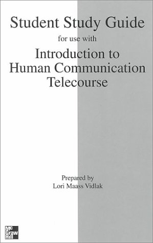 Student Study Guide to accompany Telecourse/Introduction To Human Communication: Understanding...