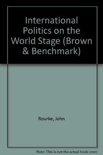 International Politics on the World Stage: John: John T. Rourke