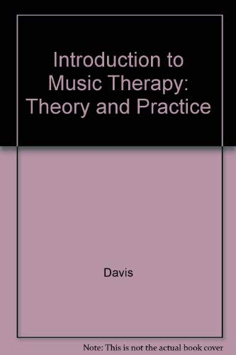An Introduction to Music Therapy : Theory: William B. Davis;