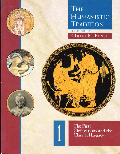 9780697340689: The Humanistic Tradition, Book 1: The First Civilizations and the Classical Legacy