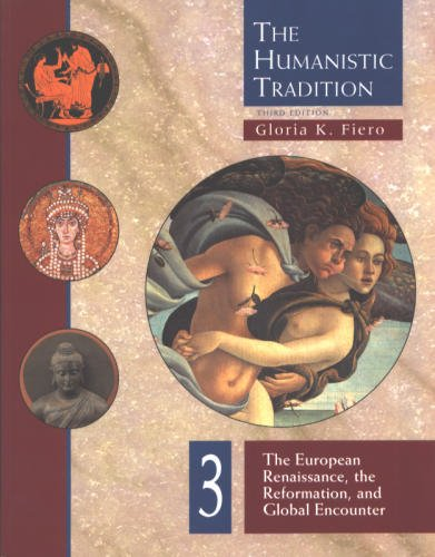 9780697340702: The Humanistic Tradition, Book 3: The European Renaissance , The Reformation, and Global Encounter