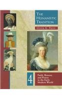 9780697340719: Humanistic Tradition: Bk. 4: Faith, Reason, and Power in the Early Modern World