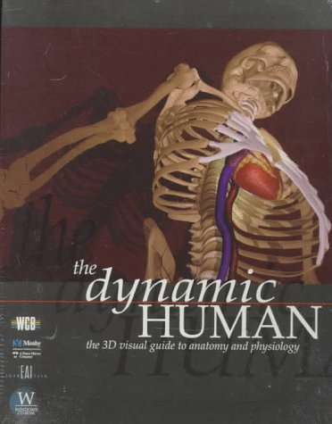 The Dynamic Human: The 3d Visual Guide to Anatomy and Physiology