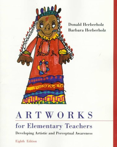 9780697344243: Artworks for Elementary Teachers: Developing Artistic and Perceptual Awareness