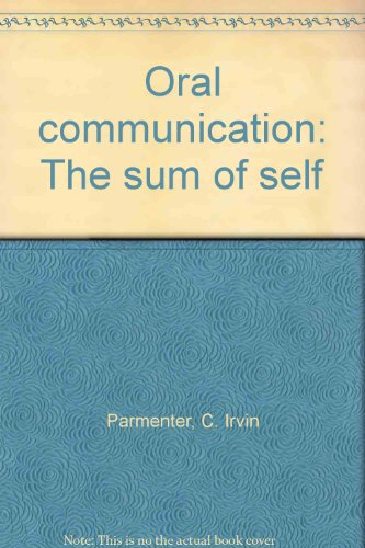 Oral communication: The sum of self: Parmenter, C. Irvin