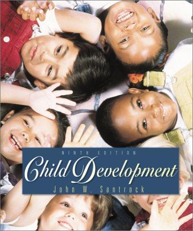 Child Development 9th Edition: John W Santrock