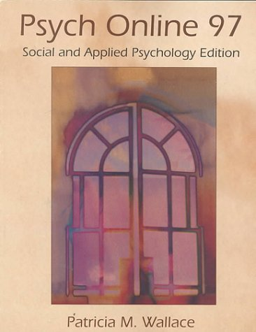 Psych On-Line - Social and Applied Psychology Edition: Wallace, Patricia M.