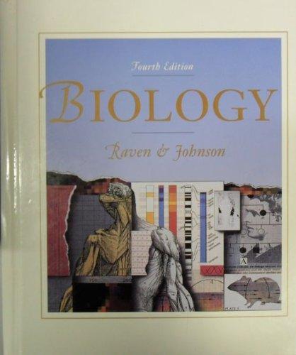 Biology; 4th Edition: Raven, Peter H. & Johnson, George B.