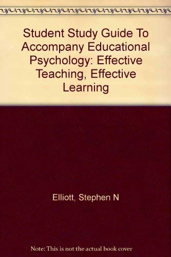 9780697375803: Student Study Guide To Accompany Educational Psychology: Effective Teaching, Effective Learning