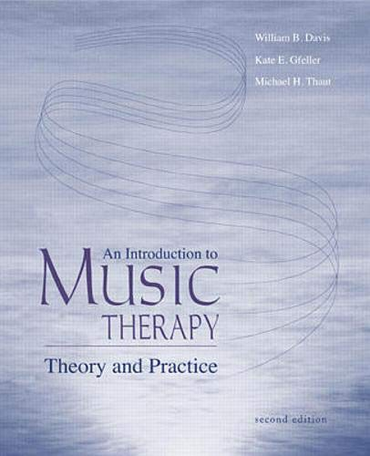 An Introduction To Music Therapy: Theory and: William B Davis,