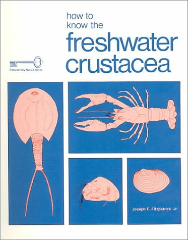 How to Know the Freshwater Crustacea/Aquatic Insects/Protozoa/Freshwater: Joseph F. Fitzpatrick,
