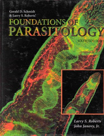 9780697424303: Gerald D. Schmidt & Larry S. Roberts' Foundations of Parasitology