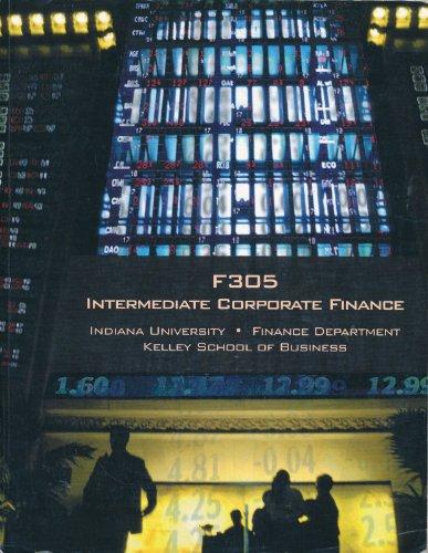 9780697775375: F305 Intermediate Corporate Finance (Indiana University Finance Department Kelley School of Business