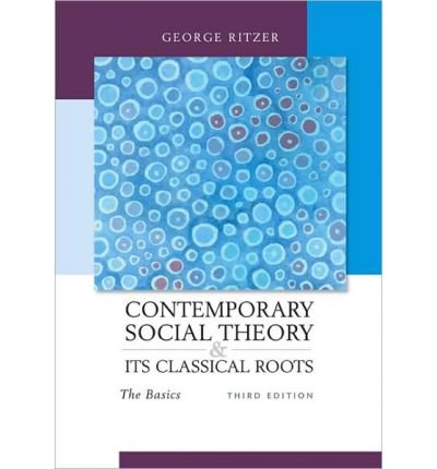 9780697787880: Contemporary Sociological Theory and Its Classical Roots: The Basics (Primis Online)
