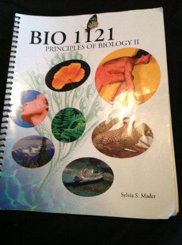 Bio 1121 Principles of Biology II: Sylvia S. Mader