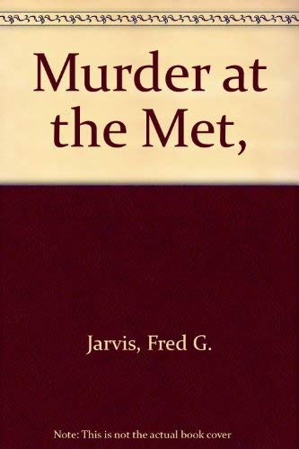 Murder at the Met,: Fred G. Jarvis