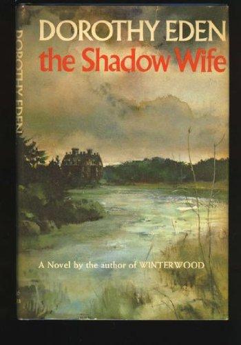 The Shadow Wife.: Dorothy Eden