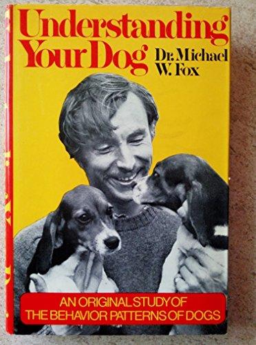 Understanding Your Dog: Fox, Michael W.