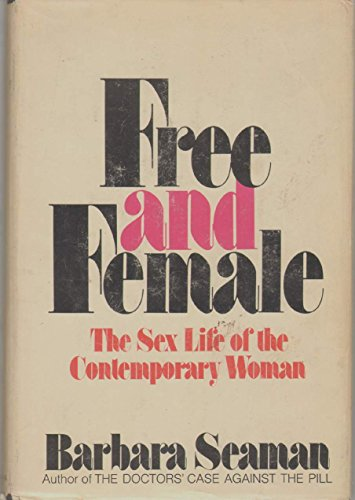 9780698104365: Free and female;: The sex life of the contemporary woman