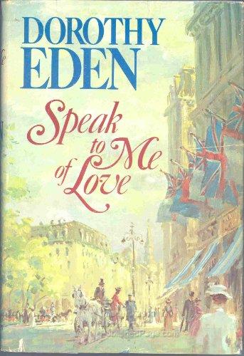 Speak to Me of Love: Eden, Dorothy