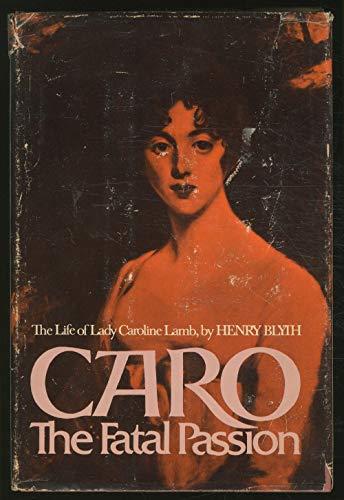 9780698104983: Caro: The Fatal Passion: The Life of Lady Caroline Lamb