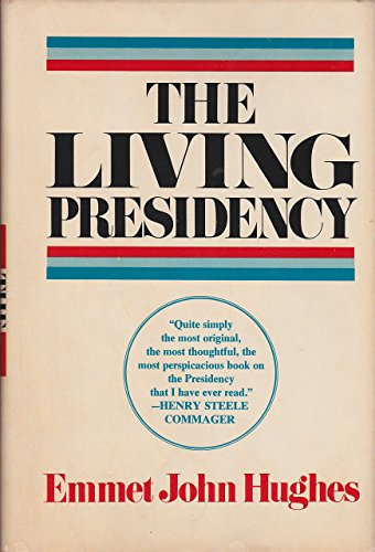 9780698105003: The living Presidency;: The resources and dilemmas of the American Presidential office