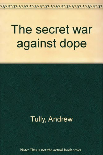 The Secret War Against Dope: Tully, Andrew