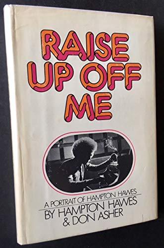 Raise Up Off Me: A Portrait of: Hampton Hawes; Don