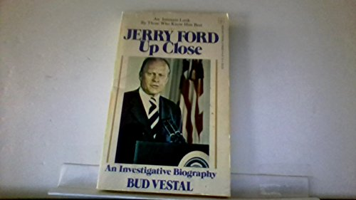 Jerry Ford, up close: An investigative biography: Vestal, Bud