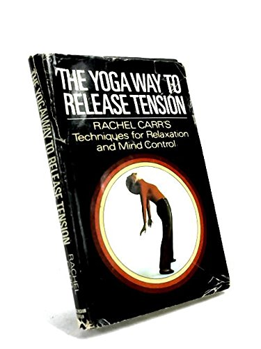 9780698106116: The yoga way to release tension: Techniques for relaxation and mind control