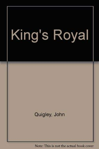 King's Royal: Quigley, John