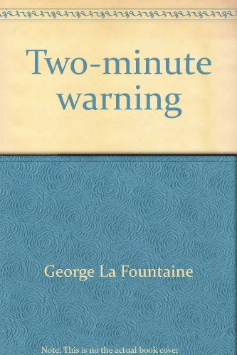 Two Minute Warning: La Fountaine, George