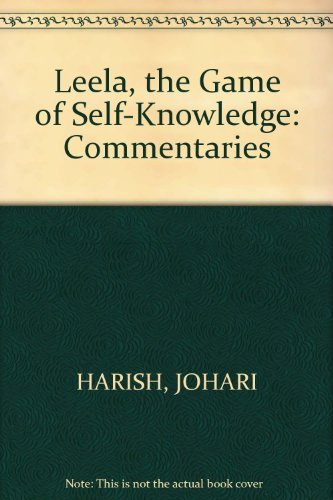 Leela, the Game of Self-Knowledge: Commentaries: Johari, Harish,