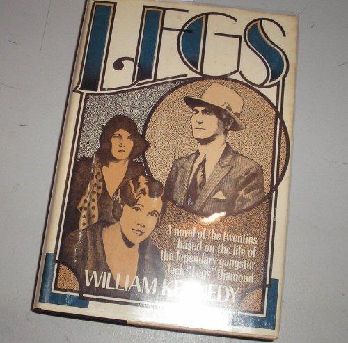 Legs A Novel: Kennedy, William