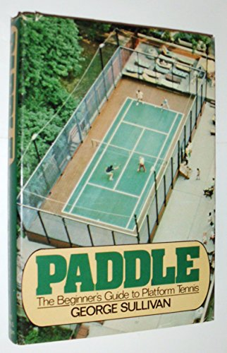 9780698106932: Paddle: The beginner's guide to platform tennis