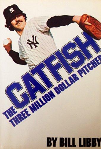 Catfish, the three million dollar pitcher: Libby, Bill