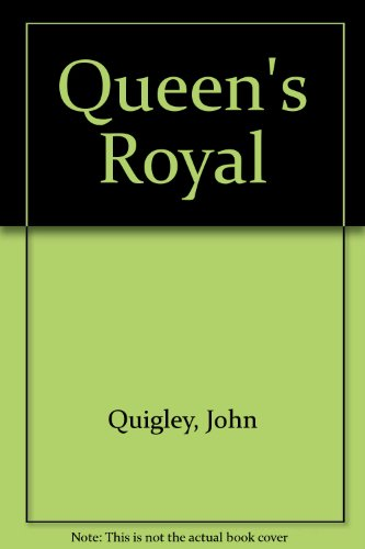 Queen's Royal: Quigley, John