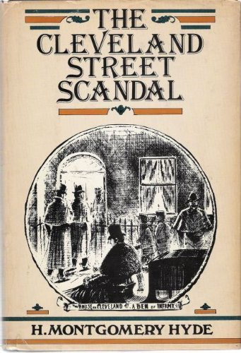 The Cleveland Street Scandal: Hyde, H. Montgomery (Foreword by Ian Fleming)