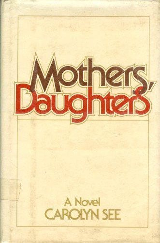 Mothers, daughters (069810837X) by Carolyn See