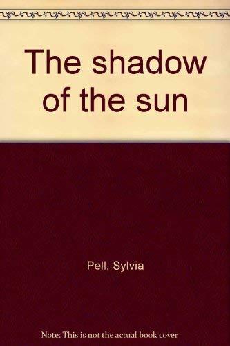 The Shadow of the Sun: Sylvia Pell
