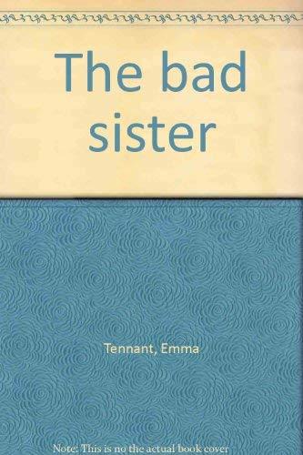 The Bad Sister: Tennant, Emma