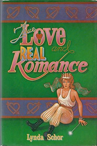 True Love and Real Romance: Schor, Lynda