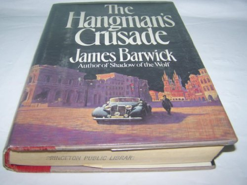The Hangman's Crusade: Barwick, James