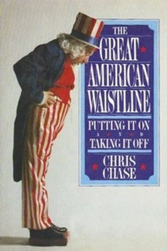 9780698110694: The great American waistline: Putting it on and taking it off