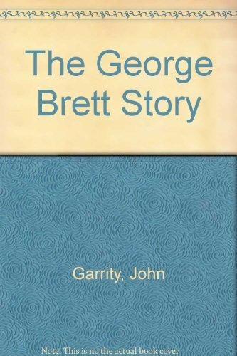 The George Brett Story: Garrity, John