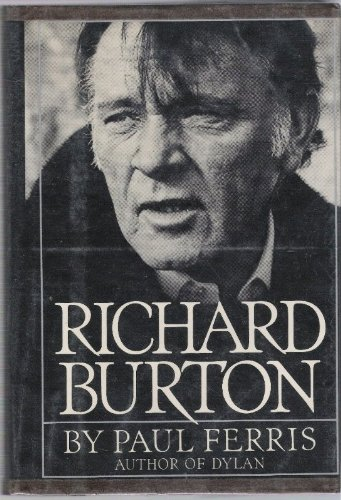 Richard Burton: An Arm's Length Biography: Ferris, Paul