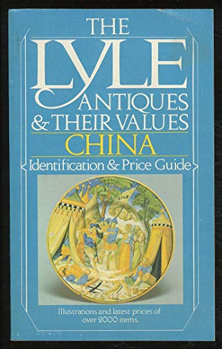 Lyle Antiques and Their Values--China (The Lyle antiques & their values): Lyle