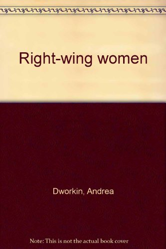 Right-wing women: Dworkin, Andrea