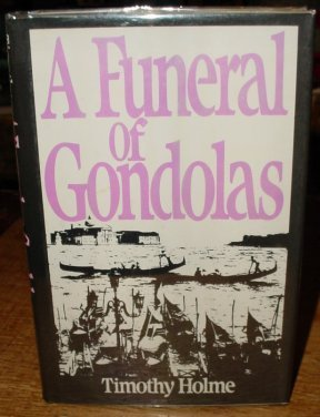 A funeral of gondolas: Holme, Timothy